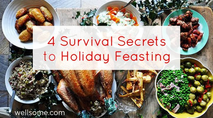 4 Survival Secrets to Holiday Feasting