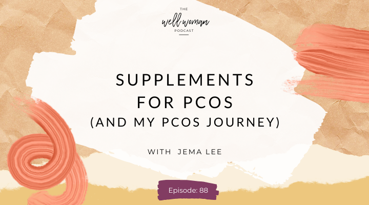 Supplements for PCOS (and my PCOS diagnosis) : Episode 88